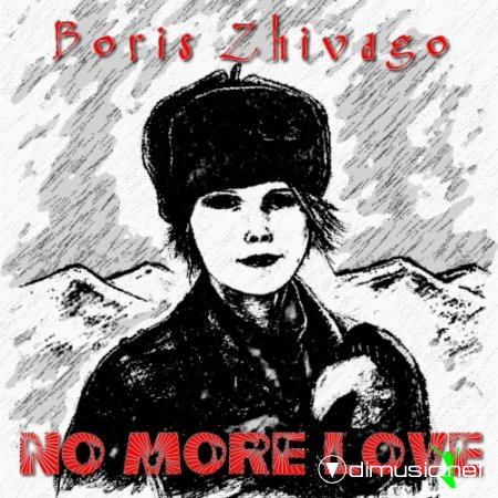 Boris Zhivago - No More Love (Maxi-Single) 2013