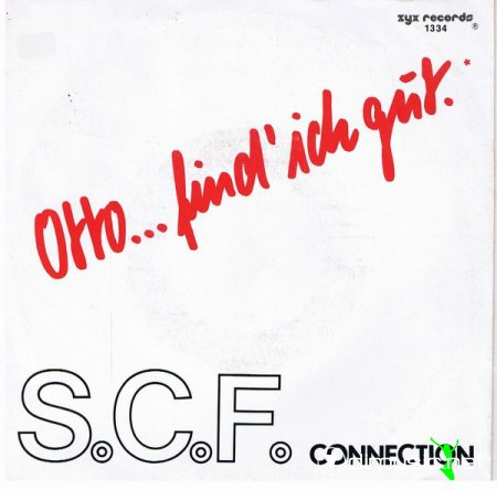 S.C.F. Connection - Otto ... Find' Ich Gut (Vinyl, 12'') 1987