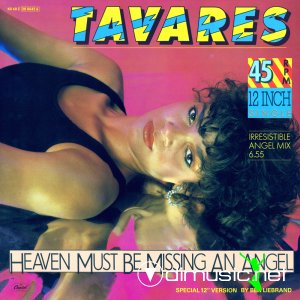 Tavares - Heaven Must Be Missing An Angel (Irresistible Angel Mix)