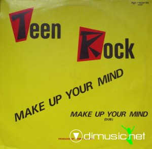 Teen Rock - Make Up Your Mind (Vinyl, 12'') 1986