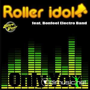 Roller Idol Feat. Bonfeel Electro Band - Only You (Maxi-Single) 2013