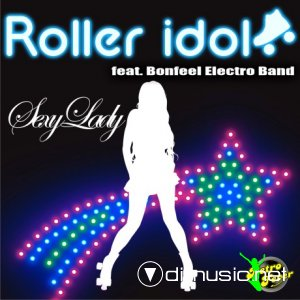 Roller Idol Feat. Bonfeel Electro Band - Sexy Lady (Maxi-Single) 2013