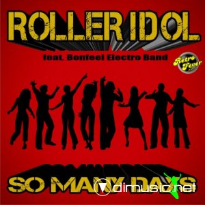 Roller Idol Feat. Bonfeel Electro Band - So Many Days (Maxi-Single) 2013