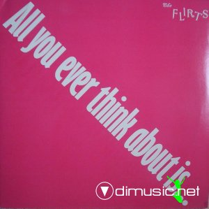 The Flirts - All You Ever Think About Is (Sex) (Vinyl, 12'') 1986