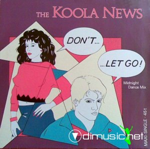 The Koola News - Don't...... Let Go! (Midnight Dance Mix) (Vinyl, 12'') 1986