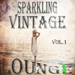 VA - Sparkling Vintage Lounge Vol 1 (Flavoured With Balearic Chill Out Beats)(2013)