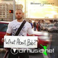 Bobby Tinsley - What About Bob