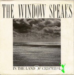 The Window Speaks - In The Land Of Cristobal (Vinyl, 12'') 1986