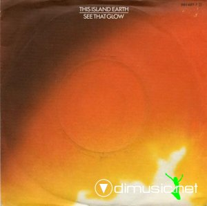 This Island Earth - See That Glow (Vinyl, 12'') 1985