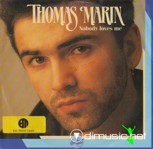 Thomas Marin - Nobody Loves Me (Vinyl, 7'') 1988