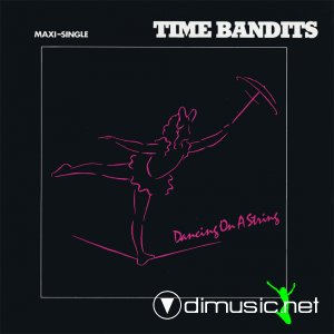 Time Bandits - Dancing On A String (Vinyl, 12'') 1985
