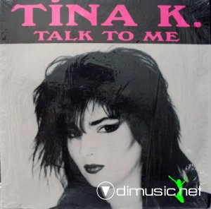 Tina K. - Talk To Me (Vinyl, 12'') 1987
