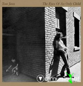 Tom Jans - Eyes of an Only Child (1975)