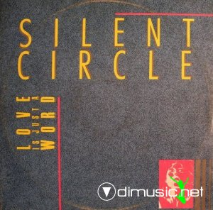 Silent Circle - Love Is Just A World (Vinyl, 12'') 1986