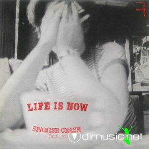 Spanish Crash - Life Is Now (Vinyl, 12'') 1984