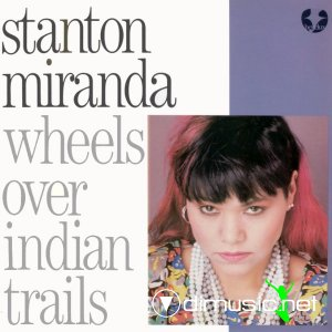 Stanton Miranda - Wheels Over Indian Trails (Vinyl, 12'') 1986