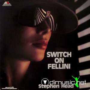 Stephen Head - Switch On Fellini (Vinyl, 12'') 1984