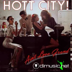 Hott City - Ain't Love Grand (1979)