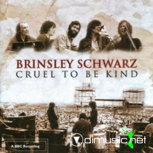 BRINSLEY SCHWARZ - CRUEL TO BE KIND (2004)