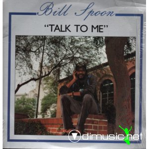 Bill Spoon - Talk To Me (Vinyl, LP) 1990