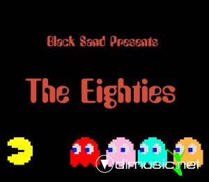 VA - Black Sand Presents (80's Remixes)  The Eighties vol 1 (2013) Bootleg