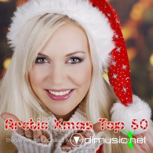 VA - Arctic Xmas Top 50 - The Very Beautiful Chillout Ambient Songs For Hearty Welcome (2014)