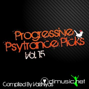 VA - Progressive Psy Trance Picks Vol.15 (Compiled By Vaishiyas) (2013)