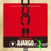 Django Unchained (Original Motion Picture Soundtrack) (iTunes Version)