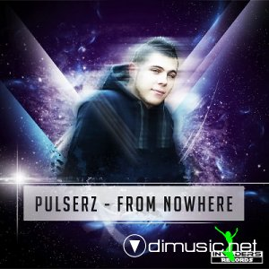 Pulserz – From Nowhere (2013)