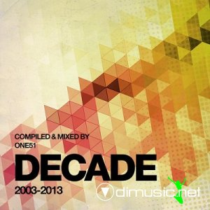 VA - Decade: Compiled & Mixed By One51 (2013)