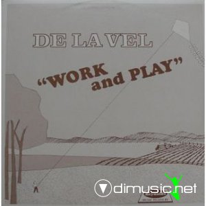 De La Vel - work and play (1988)