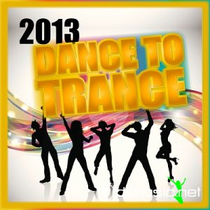 VA - Dance To Trance 2013 (2013)