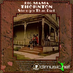 Big Mama Thornton - Stronger Than Dirt (1969)