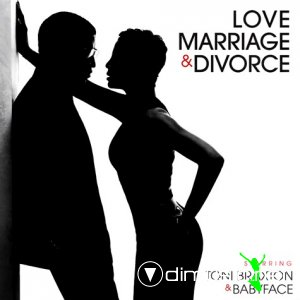 Toni Braxton & Babyface - Love, Marriage‎ And Divorce (2014)