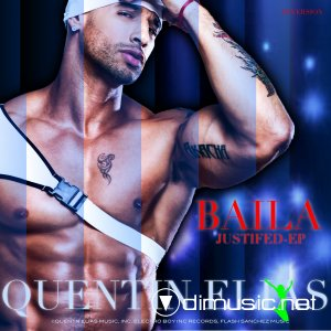 Quentin Elias (1974 - 2014) - Baila (Justified) (EP) (2013)