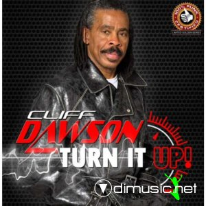 Cliff Dawnson - Turn it up (2014)