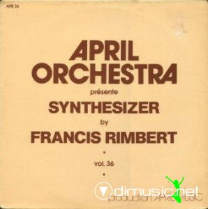 Francis Rimbert - April Orchestra vol.36 Presente Synthesizer