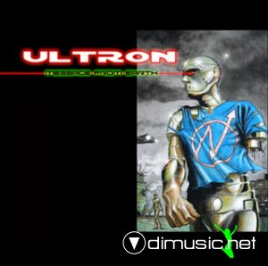 Ultron - Message From Earth