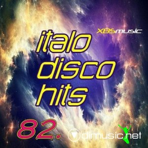 VA - Italo Disco Hits Vol.82 (2013)