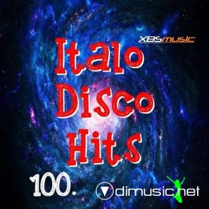 VA - Italo Disco Hits Vol.100 (2014)