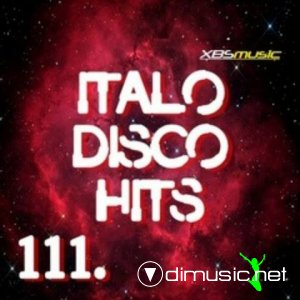VA - Italo Disco Hits Vol.111 (2014)