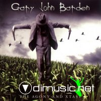 Gary John Barden - The Agony And Xtasy (2006)