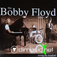Bobby Floyd Trio - Setting the Standards (2001)