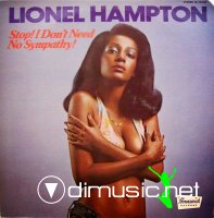 Lionel Hampton - Stop ! I Don't Need No Sympathy ! (1974)