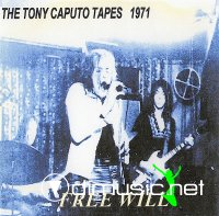 Free Will - The Tony Caputo Tapes (1971)