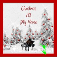 Various Artists - Christmas at My House (2012)