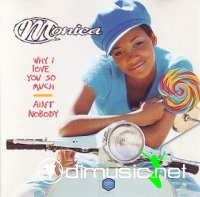 Monica - Why I Love You So Much/Ain't Nobody (CDM) (1996)