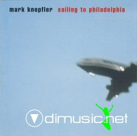 Mark Knopfler - Sailing to Philadelphia (2000)