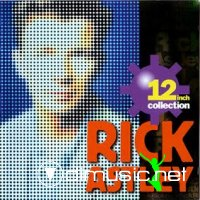 Rick Astley - 12 Inch Collection (2004)