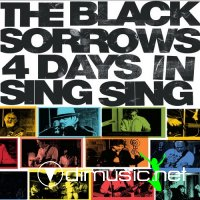 The Black Sorrows - 4 Days In Sing Sing (2009)